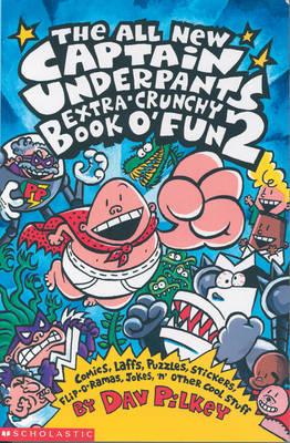 The Captain Underpants Extra-crunchy Book O' Fun by Dav Pilkey