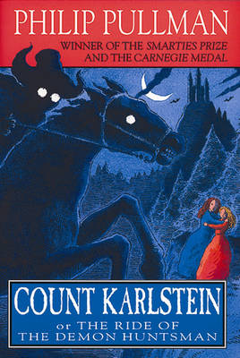 Count Karlstein Or the Ride of the Demon Huntsman by Philip Pullman