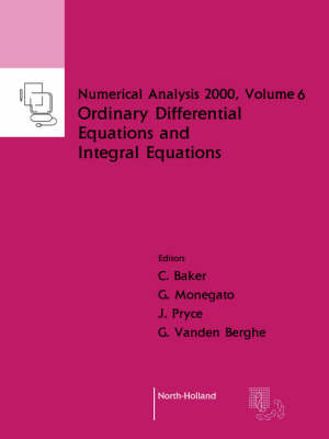 Ordinary Differential Equations and Integral Equations by C. T. H. Baker, G. Vanden Berghe, G. Monegato