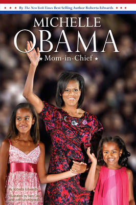 Michelle Obama Mom-in-chief by Roberta Edwards