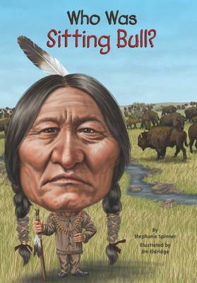 Who Was Sitting Bull? by Stephanie Spinner