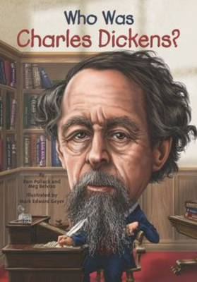 Who Was Charles Dickens? by Pamela D. Pollack, Meg Belviso