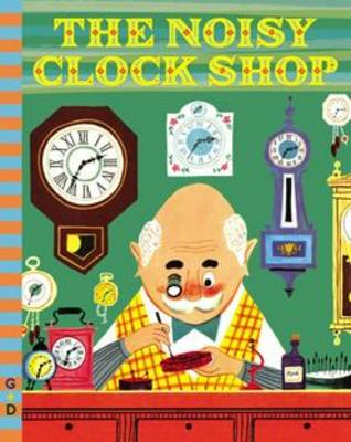 The Noisy Clock Shop by Jean Horton Berg