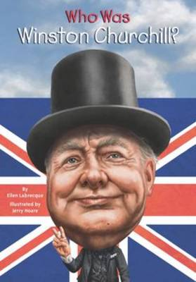 Who Was Winston Churchill? by Ellen Labrecque