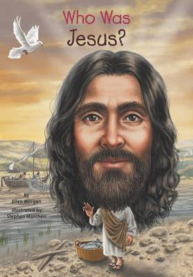Who Was Jesus? by Ellen Morgan
