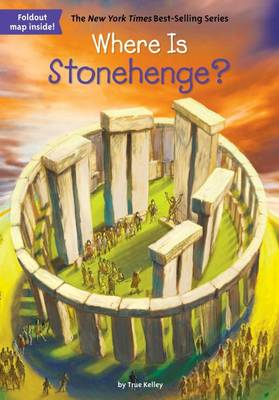 Where Is Stonehenge? by True Kelley