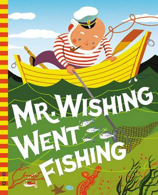 Mr Wishing Went Fishing by Irma Wilde