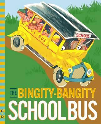 The Bingity-Bangity School Bus by Fleur Conkling, Ruth Wood