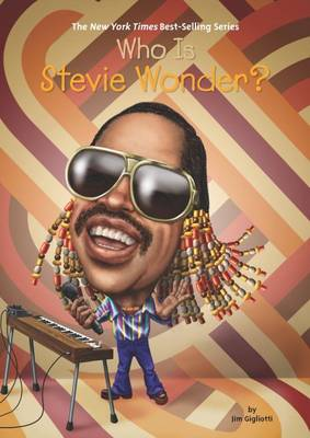 Who Is Stevie Wonder? by Jim Gigliotti