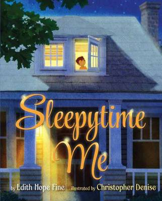 Sleepytime Me by Edith Hope Fine, Christopher Denise