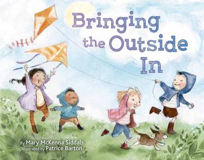Bringing the Outside in by Mary McKenna Siddals, Patrice Barton