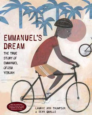Emmanuel's Dream The True Story of Emmanuel Ofosu Yeboah by Laurie Ann Thompson, Sean Qualls