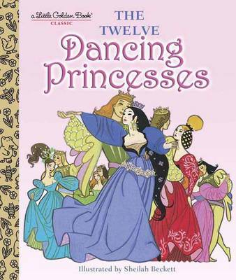 The Twelve Dancing Princesses by Jane Werner