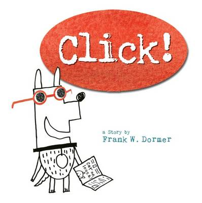 Click! by Frank W Dormer