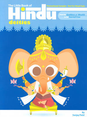 The Little Book of Hindu Deities From the Goddess of Wealth to the Sacred Cow by Sanjay Patel