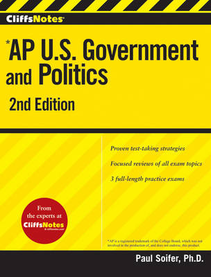 CliffsNotes U.S. Government and Politics by Paul Soifer