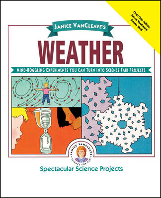 Janice Vancleave's Weather Mind-boggling Experiments You Can Turn Into Science Fair Projects by Janice VanCleave