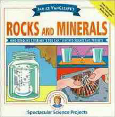 Janice VanCleave's Rocks and Minerals Mind-boggling Experiments You Can Turn into Science Fair Projects by Janice VanCleave