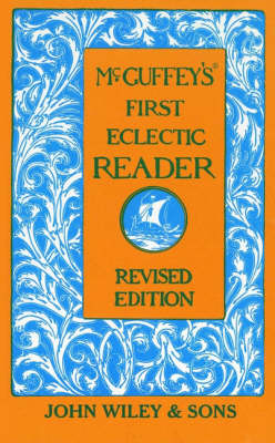 McGuffey's First Eclectic Reader by William Holmes McGuffey