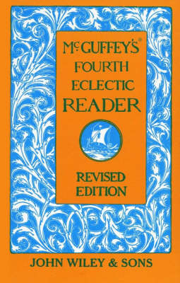 McGuffey's Fourth Eclectic Reader by William Holmes McGuffey