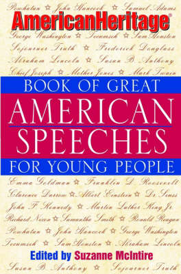 American Heritage Book of Great American Speeches for Young People by Suzanne McIntire
