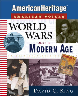 World Wars and the Modern Age by David C. King, American Heritage