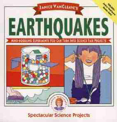 Earthquakes Mind-boggling Experiments You Can Turn into Science Fair Projects by Janice VanCleave