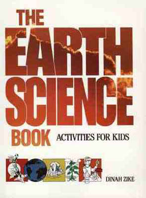 The Earth Science Book Activities for Kids by Dinah Zike