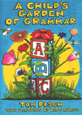 A Child's Garden of Grammar by Thomas M. Disch