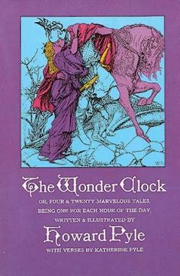 The Wonder Clock by Howard Pyle, Katherine Pyle