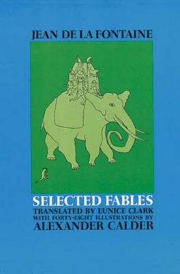The Selected Fables of Jean de La Fontaine by Jean de La Fontaine