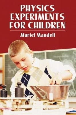 Physics Experiments for Children by Muriel Mandell