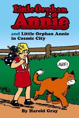 Little Orphan Annie and Little Orphan in Cosmic City by Harold Gray