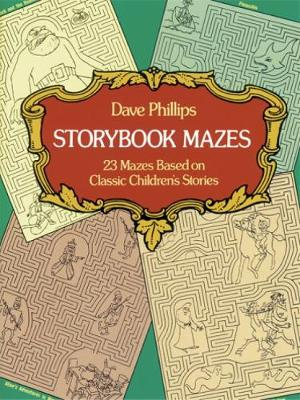 Story Book Mazes 23 Mazes Based on Classic Children's Stories by Dave Phillips