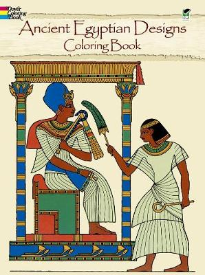 Ancient Egyptian Designs Coloring Book by Ed, Jr. Sibbett