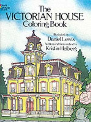 The Victorian House Coloring Book by Daniel Lewis, Kristin Helberg
