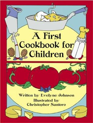 A First Cookbook for Children With Illustrations to Color by Evelyne Johnson, Christopher Santoro