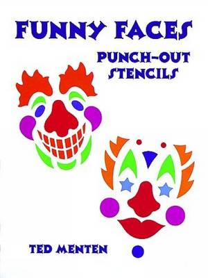 Clown Masks Punch-Out Stencils Punch-Out Stencils by Ted Menten