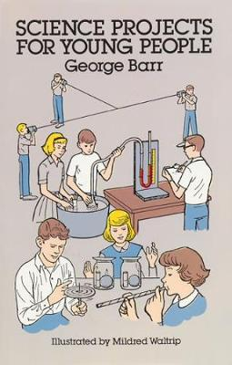 Science Projects for Young People by George Barr