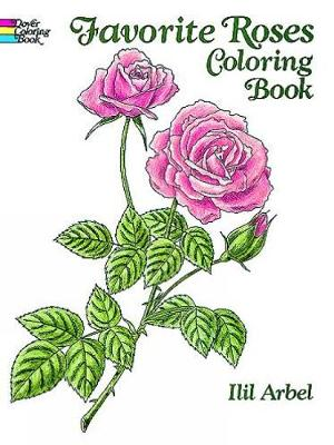 Favorite Roses Coloring Book by Ilil Arbel