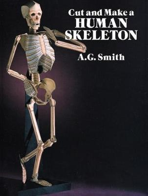 Cut and Make a Human Skeleton by A. G. Smith