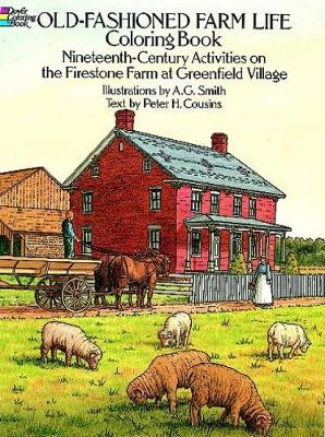 Old-Fashioned Farm Life Colouring Book Nineteenth-Century Activities on the Firestone Farm at Greenfield Village by Albert G. Smith, Peter Cousins