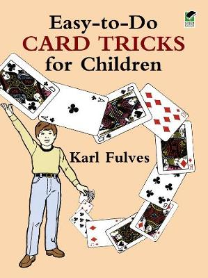 Easy to Do Card Tricks for Children by Karl Fulves