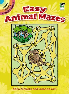 Easy Animal Mazes by Anna Pomaska, Suzanne Ross