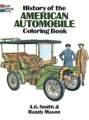 History of the American Automobile Colouring Book by Albert G. Smith