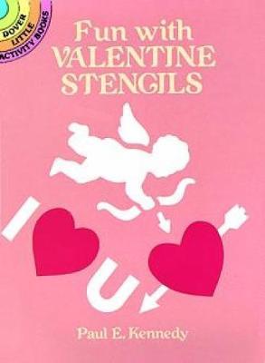 Fun Valentine Stencils by Paul E. Kennedy