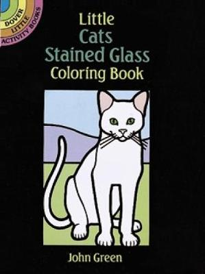 Little Cats Stained Glass Coloring Book by John Green