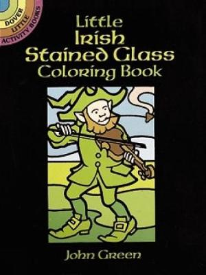 Little Irish Stained Glass by John Green