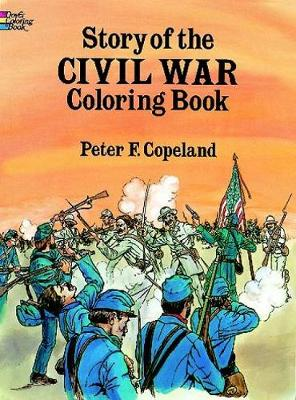 Story of the Civil War Colouring Book by Peter F. Copeland