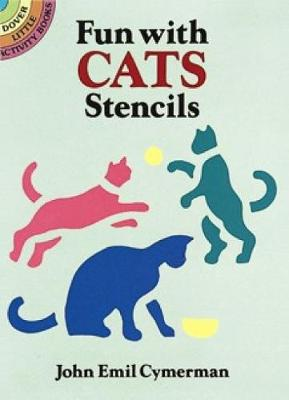 Fun with Cats Stencils by John Emil Cymerman